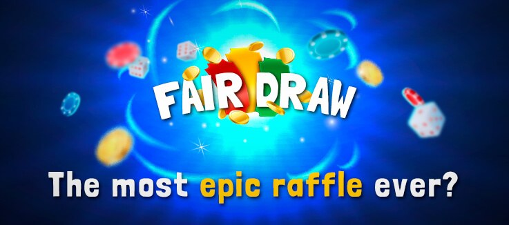 The Fair Draw Promotion Explained